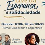Álvaro e Daniel e Eliana Ribeiro são convidados da live da Esperança e da Solidariedade